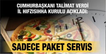 CUMHURBAŞKANI TALİMAT VERDİ, İL HIFZISIHHA KURULU KARAR ALDI