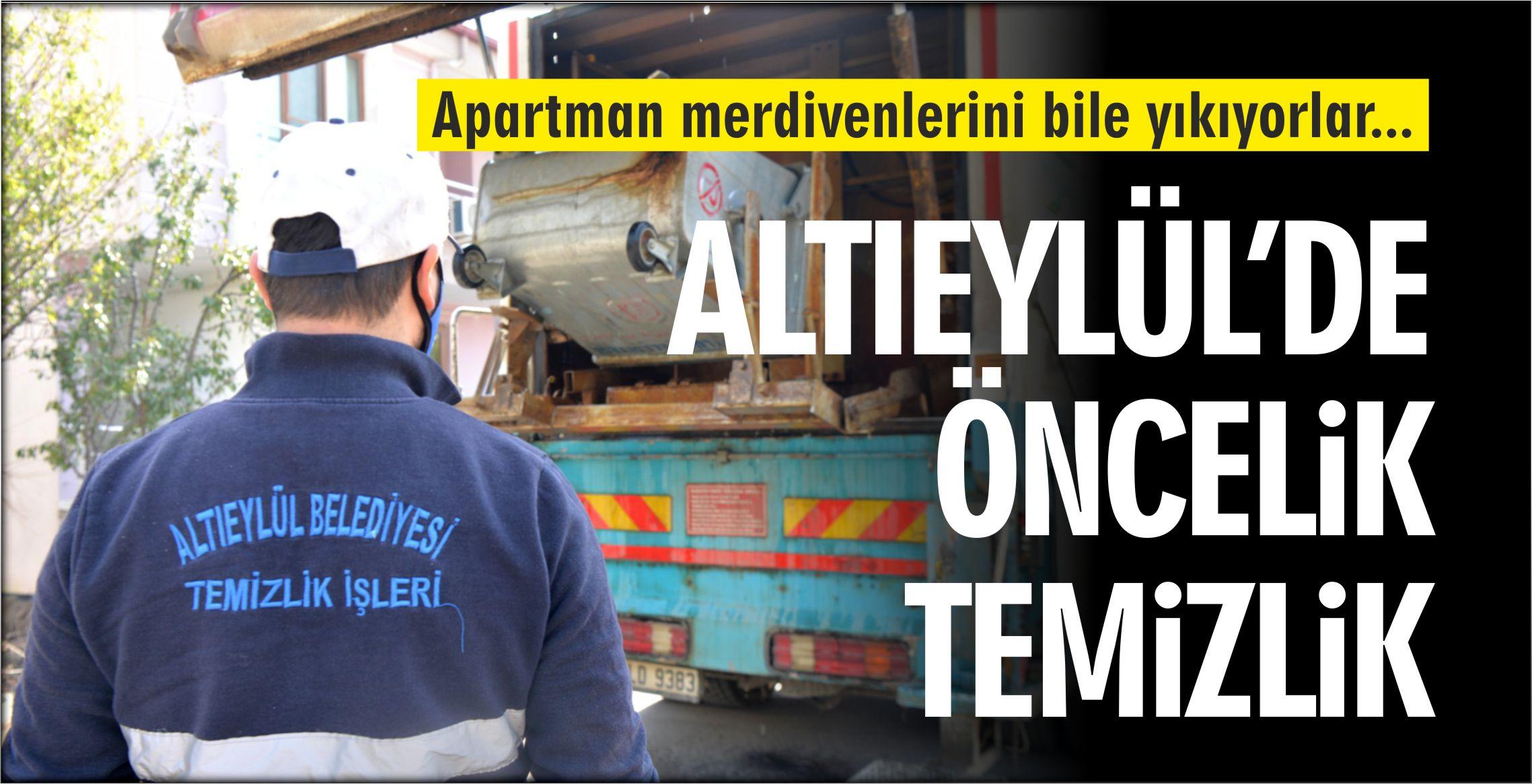 ALTIEYLÜL'DE ÖNCELİK TEMİZLİK