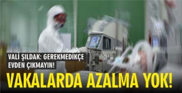 BALIKESİR'DE VAKA SAYISINDA AZALMA YOK!