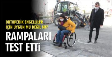 ENGELLİ RAMPALARINI TEST ETTİLER