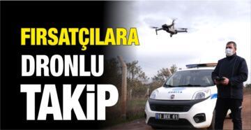 FIRSATÇILARA DRONLU TAKİP