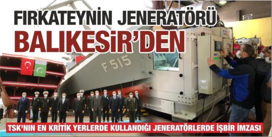 İSTANBUL FIRKATEYNİ'NİN JENERATÖRÜ BALIKESİR'DEN