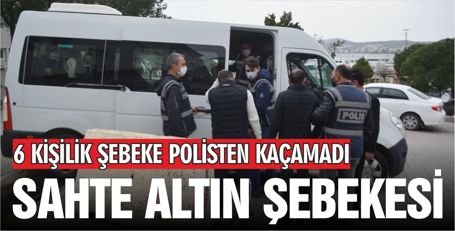 SAHTE ALTIN ŞEBEKESİ POLİSTEN KAÇAMADI