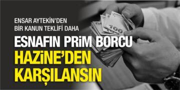 ESNAFIN PRİM BORÇLARI HAZİNE'DEN KARŞILANSIN