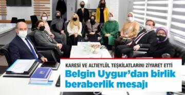 AK PARTİ MKYK ÜYESİ BELGİN UYGUR'DAN TEŞKİLAT ZİYARETLERİ