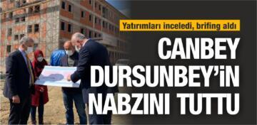 CANBEY DURSUNBEY'DE YATIRIMLARI İNCELEDİ