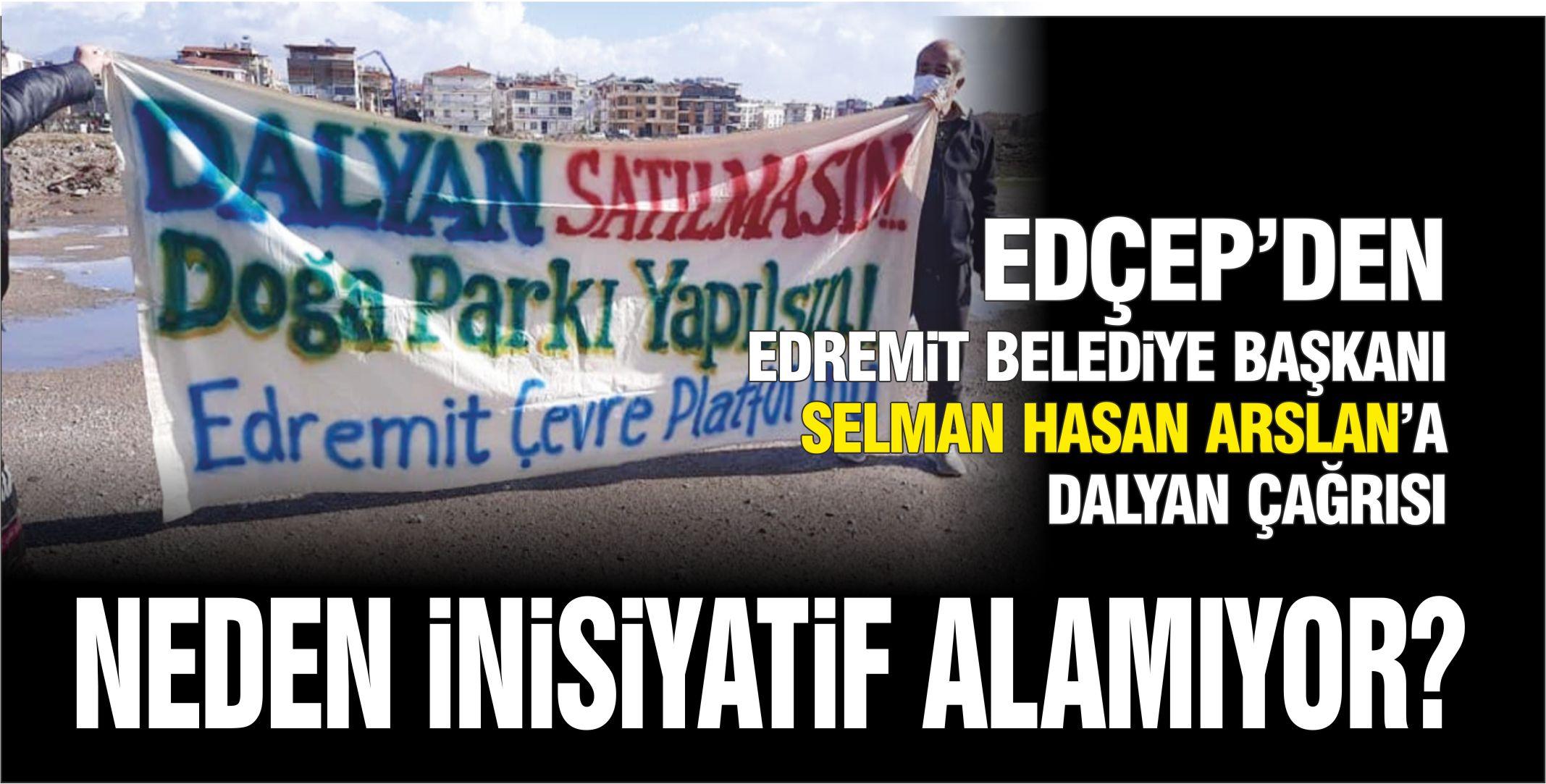 EDREMİT ÇEVRE PLATFORMU'NDAN 'DALYAN' AÇIKLAMASI