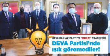 DEVA PARTİSİ'NDE IŞIK GÖREMEDİLER!