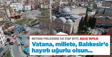 ZAĞNOS PAŞA MEYDANI'NDA İLK ETAP HİZMETE GİRDİ