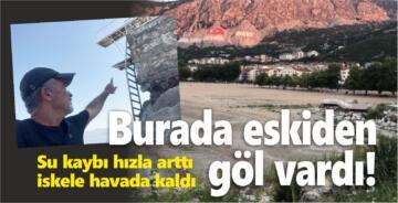 BURADA ESKİDEN GÖL VARDI!