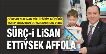 SÜRÇ-İ LİSAN ETTİYSEK AFFOLA!